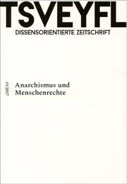 Tsveyfl Nr.1 - Anarchismus und Menschenrechte