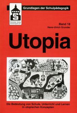 (Antiquariat) Utopia. Die Bedeutung von Schule, Unterricht und Lernen in utopischen Konzepten