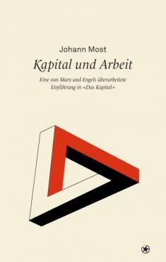 Kapital und Arbeit. Eine von Marx und Engels überarbeitete Einführung in Das Kapital