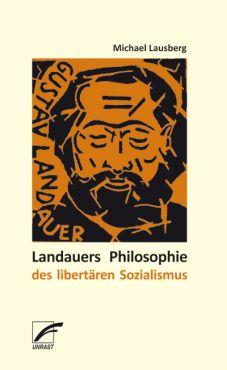 Landauers Philosophie des libertären Sozialismus