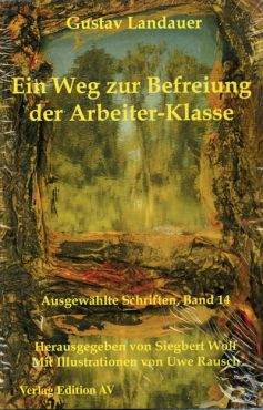 """Ein Weg zur Befreiung der Arbeiter-Klasse"""" (Werke Band 14)"""