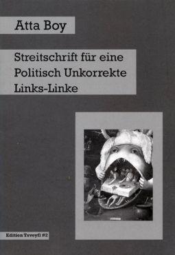 Streitschrift für eine politisch unkorrekte Links-Linke