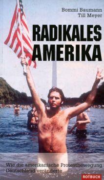 (Antiquariat) Radikales Amerika. Wie die amerikanische Protestbewegung Deutschland veränderte