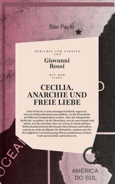 Cecilia. Anarchie und freie Liebe