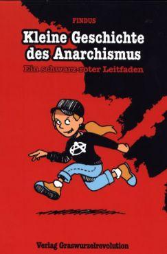 (Antiquariat) Kleine Geschichte des Anarchismus. Ein schwarz-roter Leitfaden - Comic