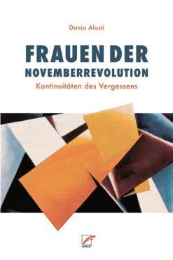 Frauen der Novemberrevolution. Kontinuitäten des Vergessens