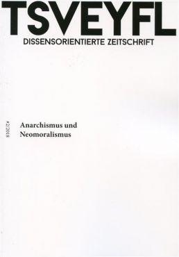 Tsveyfl Nr.2 - Anarchismus und Neomoralismus