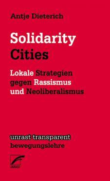 Solidarity Cities. Lokale Strategien gegen Rassismus und Neoliberalismus