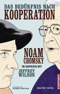 Das Bedürfnis nach Kooperation. Noam Chomsky im Gespräch mit Jeffrey Wilson