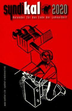 Syndikal 2020. Kalender für das Ende der Lohnarbeit