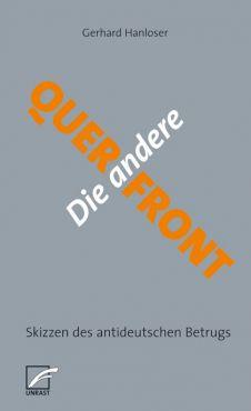 Die andere Querfront. Skizzen des antideutschen Betrugs