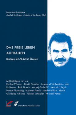 Das freie Leben aufbauen. Dialoge mit Abdullah Öcalan