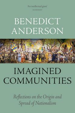 Imagined Communities. Reflections on the Origin and Spread of Nationalism
