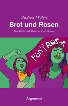 Brot und Rosen. Geschlecht und Klasse im Kapitalismus
