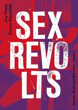 Sex Revolts. Gender, Rock und Rebellion