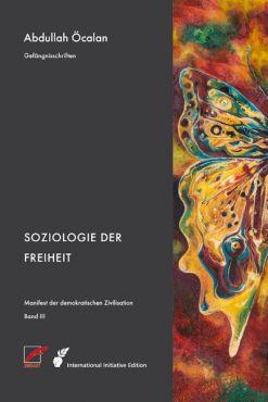Manifest der demokratischen Zivilisation  - Band 3 (Soziologie der Freiheit)
