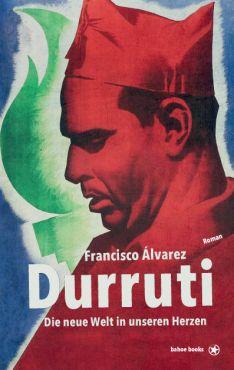 Durruti. Die neue Welt in unseren Herzen