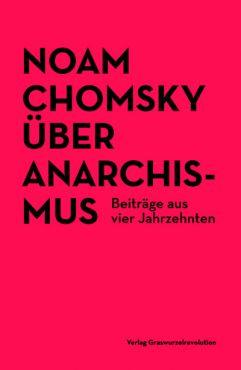 Über Anarchismus. Beiträge aus vier Jahrzehnten
