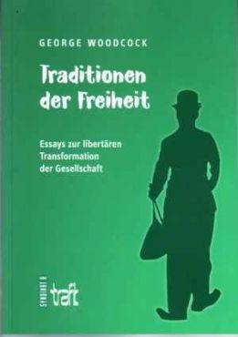 Traditionen der Freiheit. Essays zur libertären Transformation der Gesellschaft