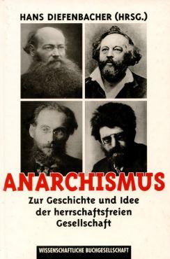 (Antiquariat) Anarchismus. Zur Geschichte und Idee der herrschaftsfreien Gesellschaft