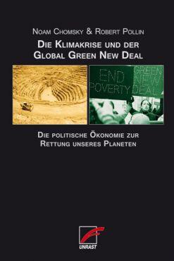 Die Klimakrise und der Global Green New Deal. Die politische Ökonomie zur Rettung unseres Planeten