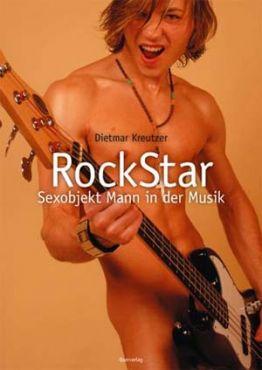 RockStar. Sexobjekt Mann in der Musik