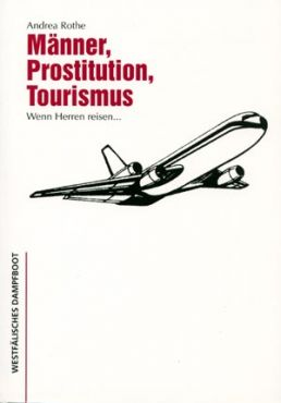 Männer. Prostitution. Tourismus. Wenn Herren reisen…