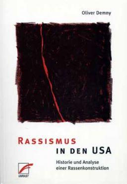 Rassismus in den USA. Historie und Analyse einer Rassenkonstruktion