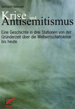 Krise und Antisemitismus. Eine Geschichte in drei Stationen von der Gründerzeit über die Weltwirtschaftskrise bis heute