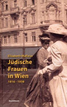 Jüdische Frauen in Wien 1816 - 1938