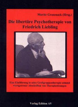Die liberträe Psychotherapie von Friedrich Liebling