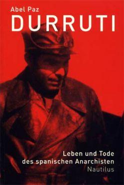 Durruti. Leben und Tod des spanischen Anarchisten