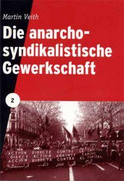Die anarcho-syndikalistische Gewerkschaft