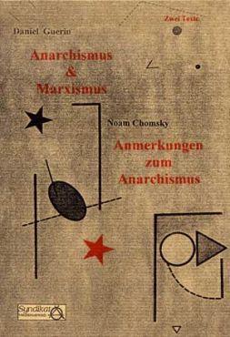 Anarchismus und Marxismus / Anmerkungen zum Anarchismus