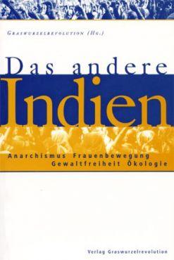 (Antiquariat) Das andere Indien. Anarchismus, Frauenbewegung, Gewaltfreiheit, Ökologie