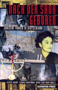 Nach der Shoa geboren. Jüdische Frauen in Deutschland