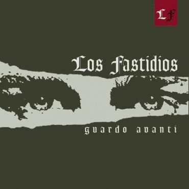 Los Fastidios - Guardo avanti