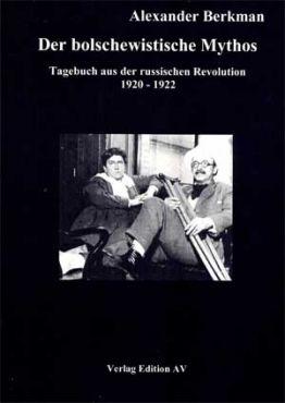 Der bolschewistische Mythos. Tagebuch aus der russischen Revolution 1920-1922