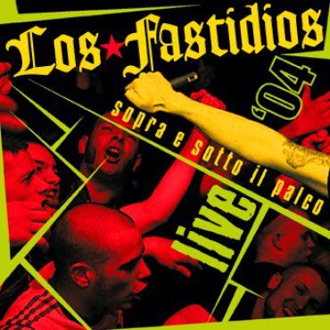 Los Fastidios - Sopra e sotto il palco