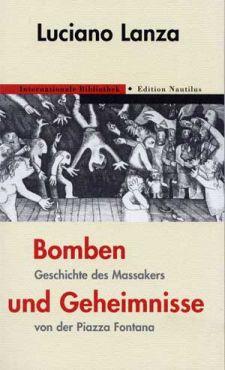 Bomben und Geheimnisse. Geschichte des Massakers auf der Piazza Fontana