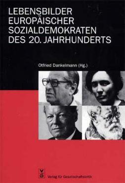 Lebensbilder europäischer Sozialdemokraten des 20. Jahrhunderts