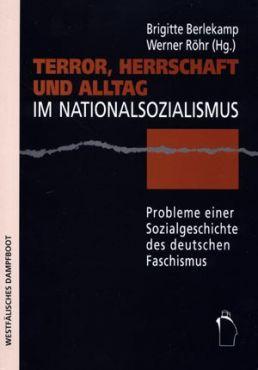 Terror, Herrschaft und Alltag im Nationalsozialismus. Probleme einer Sozialgeschichte des deutschen Faschismus