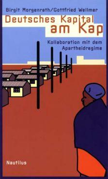 Deutsches Kapital am Kap. Kollaboration mit dem Apartheidregime