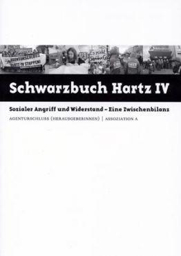 Schwarzbuch Hartz IV. Sozialer Angriff und Widerstand - Eine Zwischenbilanz