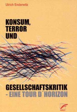 Konsum, Terror und Gesellschaftskritik. Eine tour d´horizon