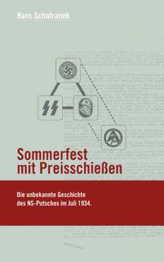 Sommerfest mit Preisschießen. Die unbekannte Geschichte des NS-Putsches im Juli 1934