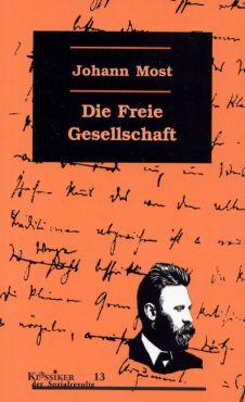Die freie Gesellschaft. Die Internationale Bibliothek und Texte aus der Freiheit zum Kommunistischen Anarchismus