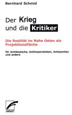 Der Krieg und die Kritiker. Die Realität im Nahen Osten als Projektionsfläche für Antideutsche, Antiimperialisten, Antisemiten und andere