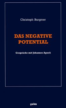Das negative Potenzial. Gespräche mit Johannes Agnoli