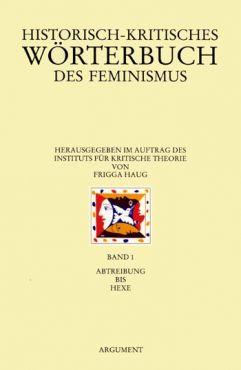 Historisch-kritisches Wörterbuch des Feminismus. Band 1 - Abtreibung bis Hexe